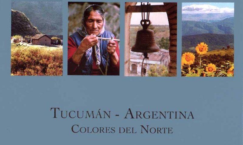 """TUCUMAN – Colores del Norte"""
